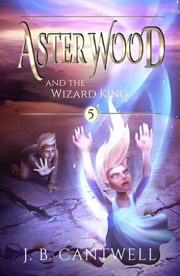 Aster Wood and the Wizard King